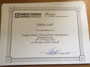 Tougher Minds Personal Brain Management certificate - Robert Gordon University Aberdeen.
